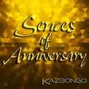 Sences of Anniversary/KAZBONGO
