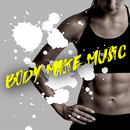 BODY MAKE MUSIC ~きっちりエクササイズEDM~/Various Artists