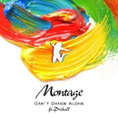 Can't Dance Alone [feat. Pitbull]/Montage