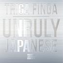 Unruly Japanese/TRIGA FINGA