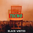 TECNO/BLACKWHITES