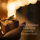 Little Christmas (feat. Furukawa Sarah)/Knight Wolf