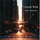 Outside Work/山本 享史