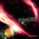 Ambitious/ground DEED