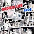 RADICAL LIFE/SNOB