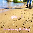 you・I/Strawberry Birthday