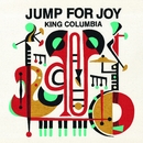 JUMP FOR JOY/KINGCOLUMBIA