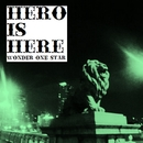 HERO IS HERE/wonder one star