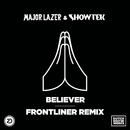 Believer (Frontliner Remix)/Major Lazer & Showtek