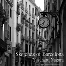 Sketches of Barcelona/Yasuharu Nagura