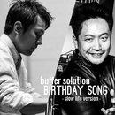 BIRTHDAY SONG (slow life version)/buffer solution