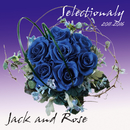 Selectionaly 2011-2016/Jack and Rose