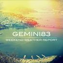 Weekend Weather Report/Gemini83