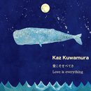 Love is Everything/Kaz Kuwamura