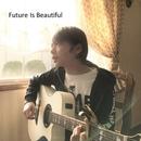 Future Is Beautiful/橋詰 昌慧