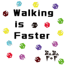 Walking is Faster/KaKaPop