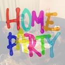 HOME PARTY/Men la bino