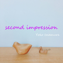Second Impression/今村陽子