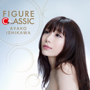 FIGURE CLASSIC/石川綾子