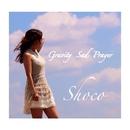 Gravity Sad Prayer/Shoco