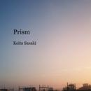 Prism/佐々木慧太