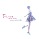 Dance ~踊れるわ、夢ならば~/Marry-che LIE