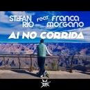 Ai No Corrida [feat. Franca Morgano]/Stefan Rio