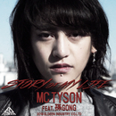 STORY OF MY LIFE (feat. 孫GONG)/MC TYSON