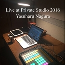 Live at Private Studio 2016/Yasuharu Nagura