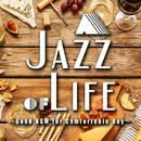 A Jazz of Life ~Good BGM for Comfortable Day~ のんびりくつろぎのカフェラウンジジャズ/Various Artists