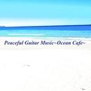Peaceful Guitar Music ~Ocean Cafe~/オビナタナオマサ