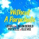 Without A Parachute [feat. Jason Derulo, Pryslezz & Elle Vee]/Lotus
