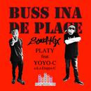 BUSS INA DE PLACE (SCARF MIX) (feat. YOYO-C a.k.a.Dappa-C)/PLATY