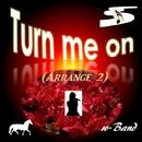 Turn me on (Arrange 2)/w-Band