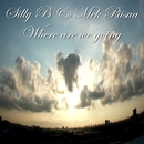 Where are we going/Silly B & Mek Piisua