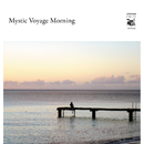 Mystic Voyage Morning/Various Artists