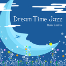 Dream Time Jazz/Relax α Wave