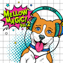 Mellow Magic! vol.2/Various Artists