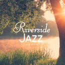Riverside Jazz ~ くつろぎの時 ~/Relax α Wave