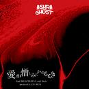 愛が憎しみに変わる時 (feat. BIG Iz' MAFIA & Nob)/ASHRA THE GHOST