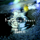 Rain/Breathing Booost
