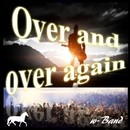 Over and Over again/w-Band & 神威がくぽ