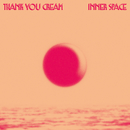 Inner Space/Thank You Cream