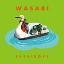 WASABI/SUSHIBOYS