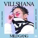 MILD GANG/VILLSHANA