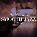 The Essential Smooth Jazz BGM/Relaxing Piano Crew