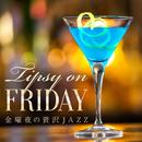 Tipsy on Friday ~金曜夜の贅沢JAZZ~/Relaxing Piano Crew
