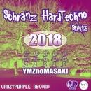 Schranz HardTechno 2018 BPM168/YMZnoMASAKI