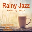 Rainy Jazz ~Relaxing Jazz Radio~/Cafe Music BGM channel