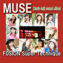 MUSE FUSION Super Technique/MUSE
